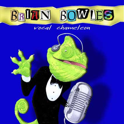 Brian Bowles - Vocal Chameleon